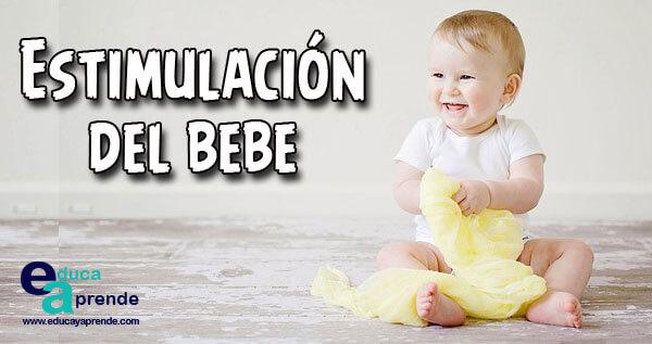 estimulación del bebe, estimulación temprana