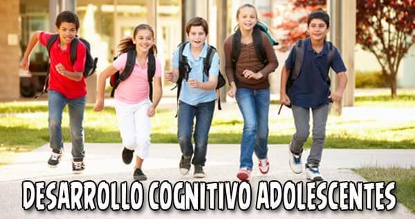 Desarrollo cognitivo en adolescentes