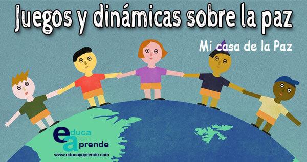 Juegos Y Dinámicas Sobre La Paz Mi Casa De La Paz