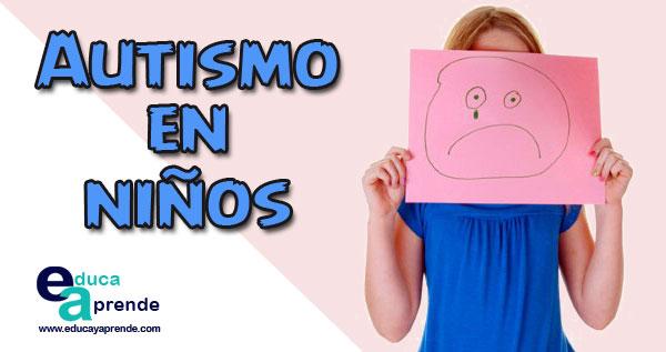 autismo en niños, autismo cómo detectarlo,cuántos tipos de autismo hay, qué es el autismo infantil