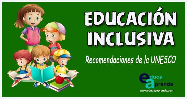 Educación Inclusiva Recomendaciones De La Unesco