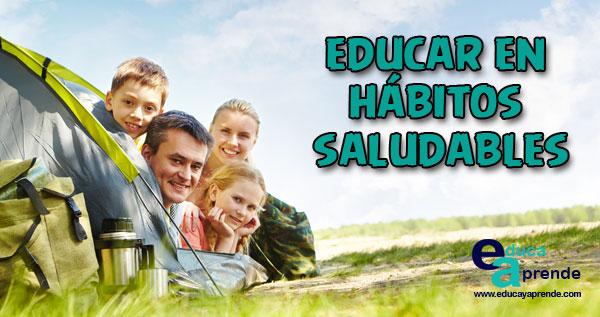 hábitos saludables, educar en hábitos saludables