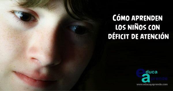 Cómo Aprenden Los Niños Con Déficit De Atención Tdah