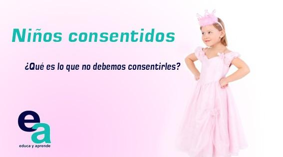Niños consentidos: ¿Qué es lo que no debemos consentirles?