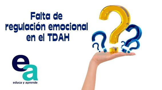 Falta de regulación emocional en el TDAH
