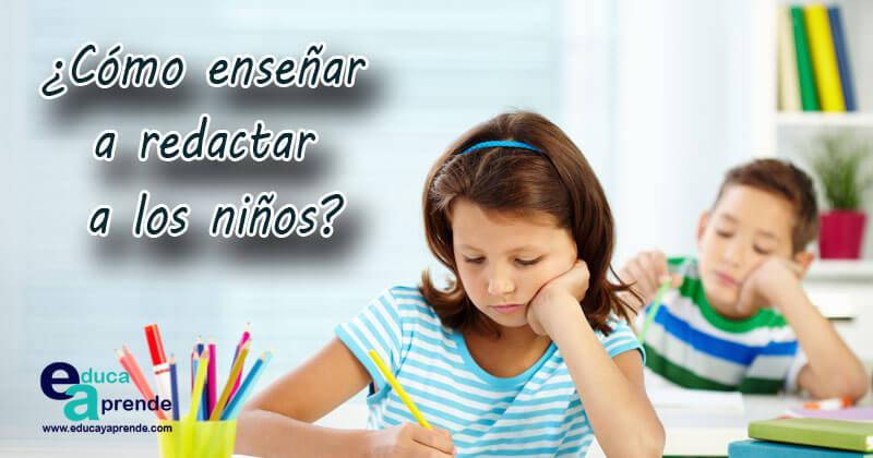 Cómo Enseñar A Redactar A Los Niños En La Etapa Escolar